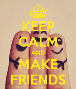 Keep calm and make friends